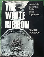 Neville Poulsom, The White Ribbon, Medallic Record of British Polar Exploration